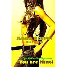 You are Mine!: Der Vertrag (Des Milliardaers Eigentum)