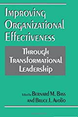 Improving Organizational Effectiveness through Transformational Leadership Paperback