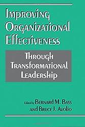 BASS: (P) IMPROVING ORGANIZATIONAL EFFECTIVENESS THROUGHTRANSFORMATIONAL LEADERSHIP.