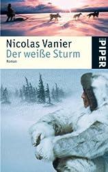 Der weiße Sturm: Roman