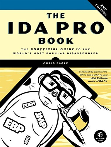 The IDA Pro Book – The Unofficial Guide to the World′s Most Popular Disassembler