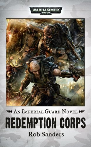 Redemption Corps (Warhammer 40,000 Novels: Imperial Guard) by Sanders, Rob (2010) Mass Market Paperback par Rob Sanders