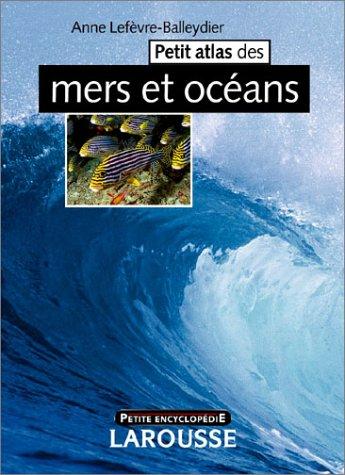 Petit Atlas des mers et ocans