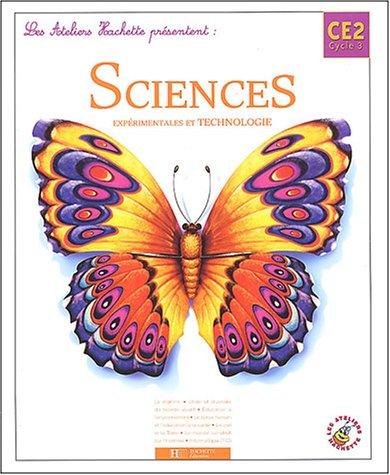 Les ateliers : Sciences et technologie, CE2 par J. Guichard, L. David