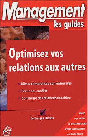 Optimisez vos relations aux autres par Dominique Chalvin