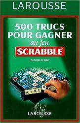 500 trucs pour gagner au jeu du Scrabble