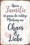 Schatzmix Unsere Familie ist Genau die Richtige Mischung aus Chao und Liebe blechschild