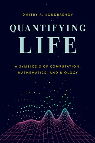 Quantifying Life: A Symbiosis of Computation, Mathematics, and Biology