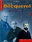 Les Becquerel : Une dynastie de scien...