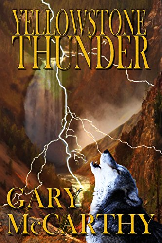 Yellowstone Thunder (National Parks Historical Fiction Series Book 3) (English Edition) -