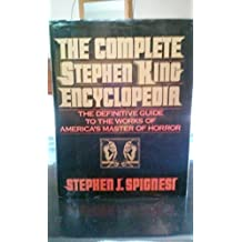 The Complete Stephen King Encyclopedia: The Definitive Guide to the Works of America's Master of Horror by Stephen J. Spignesi (1991-05-03)