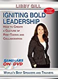 Igniting Bold Leadership - How To Create a Culture of Risk-Taking and Collaboration - Business Development DVD Video