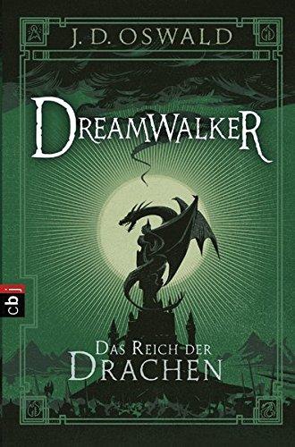 Dreamwalker - Das Reich der Drachen (Die Dreamwalker-Reihe, Band 4)