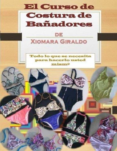 El Curso de Costura de Bañadores: Nivel Basico o Principiante: Volume 3 por Mrs Xiomara Giraldo