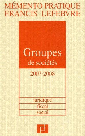 Groupes de sociétés : Juridique, fiscal, social