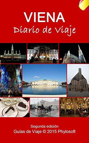 Guía de Viaje a Viena: Diario de Viaje por Jorge Mir