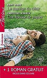Le manège du désir - Une épouse de papier - La belle mystérieuse (Passions)