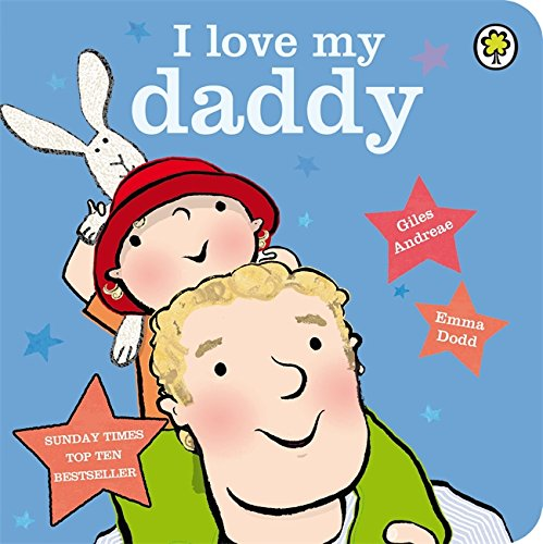 I Love My Daddy: Board Book