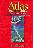 Atlas De Historia De Puerto Rico Desde Finales Del Siglo Xix Hasta Finales De Xx