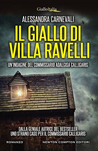 Il giallo di Villa Ravelli (Un'indagine del commissario Adalgisa Calligaris Vol. 2) Il giallo di Villa Ravelli (Un'indagine del commissario Adalgisa Calligaris Vol. 2) 51AFVPeH6TL