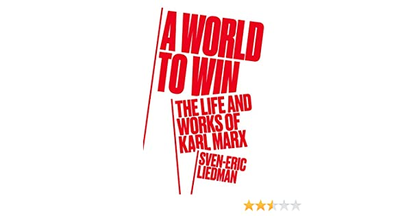 727a534c219241 A World to Win: The Life and Works of Karl Marx eBook: Sven-Eric Liedman:  Amazon.co.uk: Kindle Store