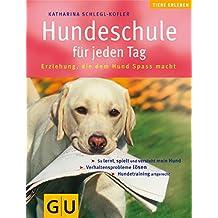 Hundeschule für jeden Tag (GU Altproduktion HHG)
