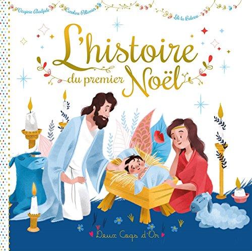 L'histoire du premier Noël par Caroline Pellissier