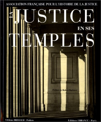 La Justice en ses temples : Regards sur l'architecture judiciaire en France