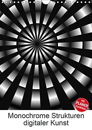 Monochrome Strukturen digitaler Kunst (Wandkalender 2019 DIN A4 hoch): Grafiken in Schwarz und Weiß (Planer, 14 Seiten ) (CALVENDO Kunst)