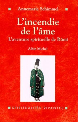 L'Incendie de l'me : L'aventure spirituelle de Rm