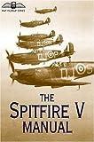 The Spitfire V Manual (RAF Museum) (RAF Museum S.)