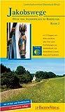 Jakobswege, Bd.2, Von Köln nach Trier - Annette Heusch-Altenstein, Karl H Flinspach