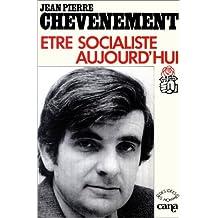 Être socialiste aujourd'hui