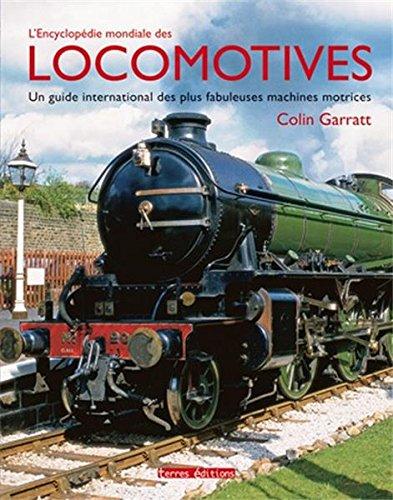 Encyclopédie Mondiale des Locomotives (l') par Garratt Colin