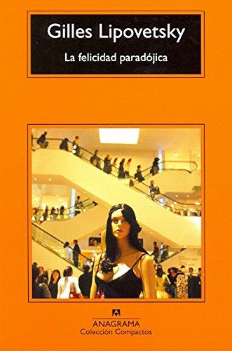 Descargar Libro La Felicidad Paradójica (Compactos Anagrama) de Gilles Lipovetsky