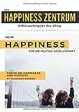 Das Happiness Zentrum: Selbstcoaching für den Alltag