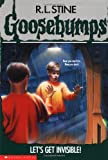 Lets Get Invisible (Goosebumps - 6)