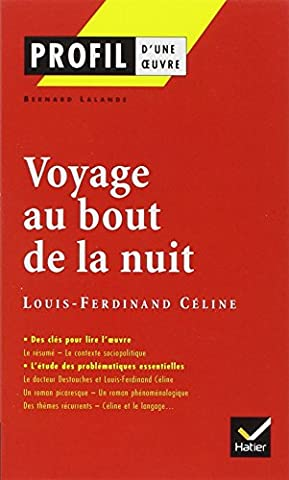 Profil d'une oeuvre : Voyage au bout de la nuit, Louis-Ferdinand Céline