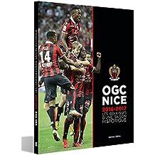 OGC Nice 2016-2017 : Les coulisses d'une saison historique