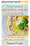 Vegetarian  Mediterranean  Cookbook: Over 50 recipes for appetizers, salads, dips, and main dishes (English Edition)