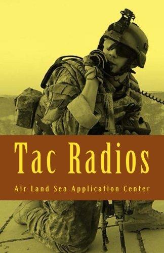 Tac Radios: Multi-Service Tactics, Techniques, and Procedures for Tactical Radios Multi Communication Center