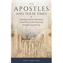 The Apostles and Their Times (English Edition)