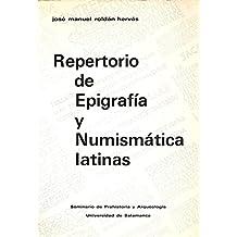 REPERTORIO DE EPIGRAFÍA Y NUMISMÁTICA LATINAS