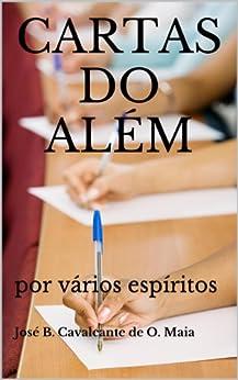 Cartas do além (Portuguese Edition) de [Maia, José B. Cavalcante de O.]