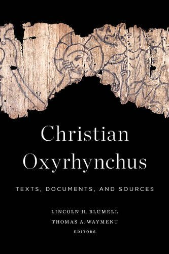 Christian Oxyrhynchus by Lincoln H. Blumell (2015-08-15)