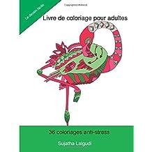 Livre de coloriage pour adultes: Avec des motifs d'oiseaux, et des motifs floraux, Motifs Relaxants, Livre de coloriage zen pour adultes, Nature et animaux, Coloriage anti stress, Le dessin facile