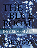 The Blue Room Vol. 7 (The Blue Room Series)