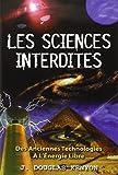 Les sciences interdites - Des anciennes technologies à l'énergie libre