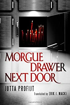 Morgue Drawer Next Door (Morgue Drawer series Book 2) by [Profijt, Jutta]