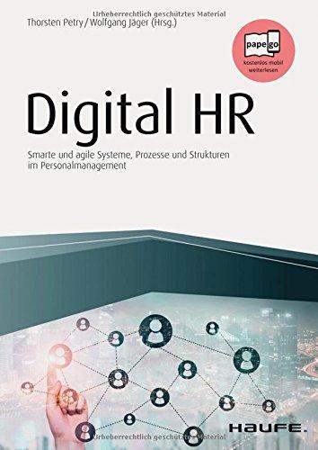 Digital HR: Smarte und agile Systeme, Prozesse und Strukturen im Personalmanagement (Haufe Fachbuch, Band 14054) (Agile Team System)